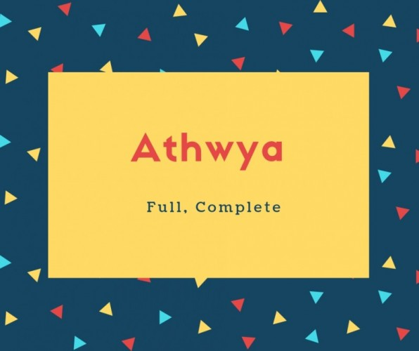Athwya Name Meaning Full, Complete