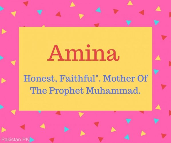 Amina Name Meaning Honest, Faithful-. Mother Of The Prophet Muhammad