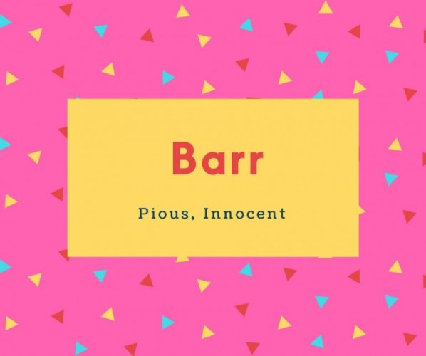 Barr Name Meaning Of Pious, Innocent