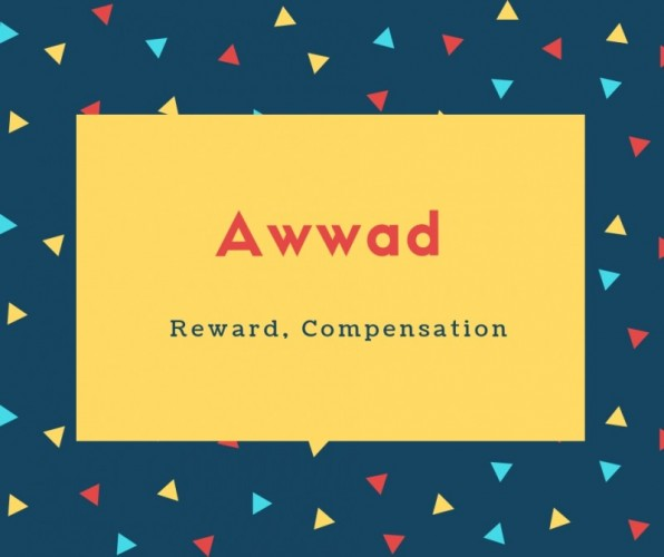 Awwad Name Meaning Reward,compensation