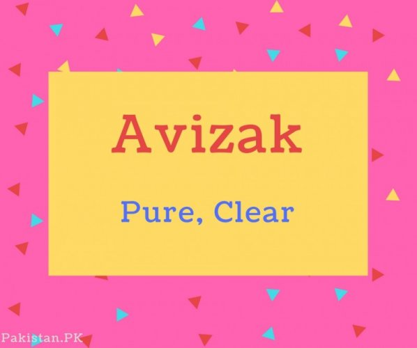 Avizak name Meaning Pure, Clear.