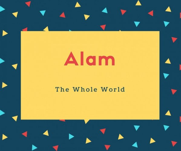Alam Name Meaning The Whole World