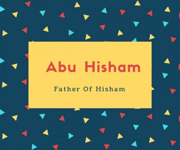 Abu Hisham Name Meaning Father Of Hisham