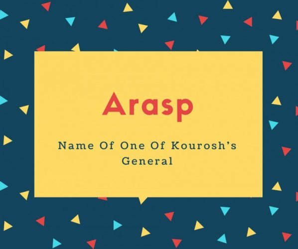 Arasp Name Meaning Name Of One Of Kourosh's General