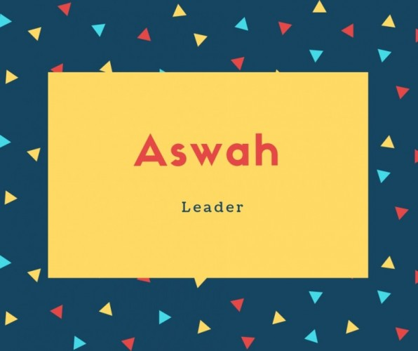 Aswah Name Meaning Leader