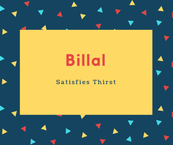 Billal Name Meaning Satisfies Thirst