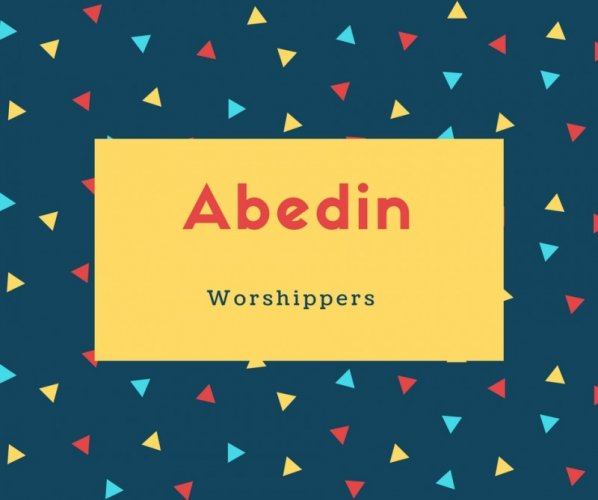 Abedin Name Meaning Worshippers