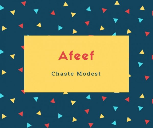 Afeef Name Meaning Chaste Modest