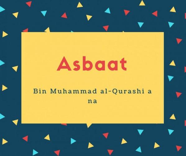 Asbaat Name Meaning Bin Muhammad al-Qurashi a na