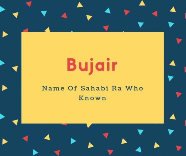Bujair Name Meaning Name Of Sahabi Ra Who Known