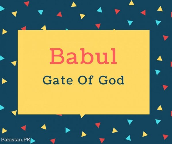 Babul Name Meaning In Gate Of God