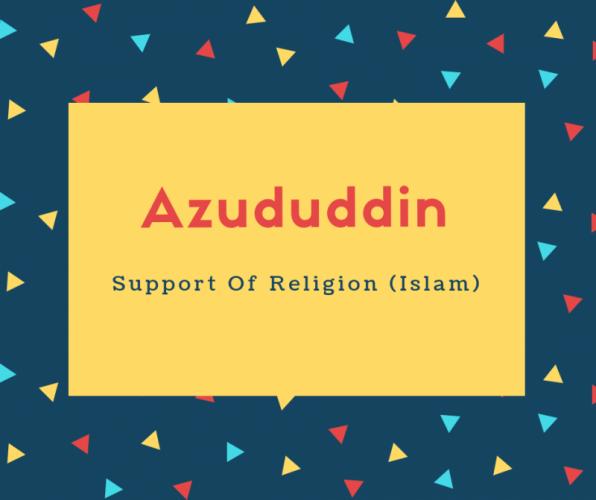 Azududdin Name Meaning Support Of Religion (Islam)
