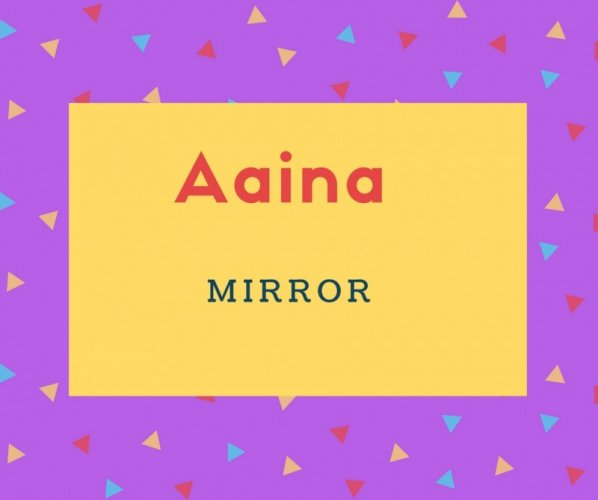 Aaina Name Meaning