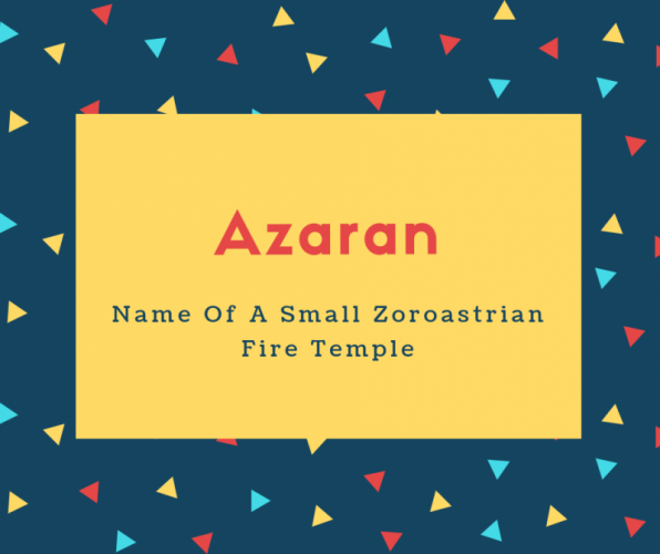 Azaran Name Meaning Name Of A Small Zoroastrian Fire Temple