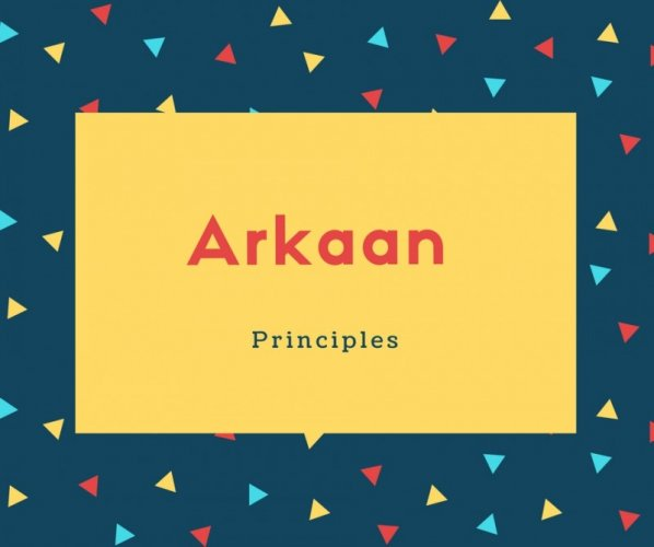 Arkaan Name Meaning Principles