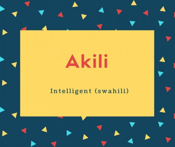 Akili Name Meaning Intelligent (swahili)