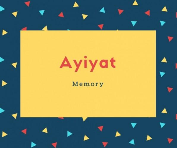 Ayiyat Name Meaning Memory