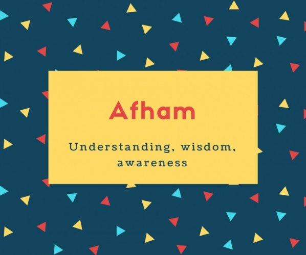 Afham Name Meaning Understanding, wisdom, awareness