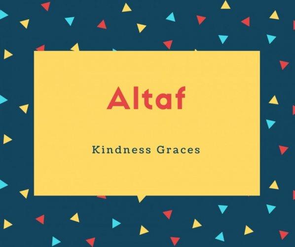 Altaf Name Meaning Kindness Graces