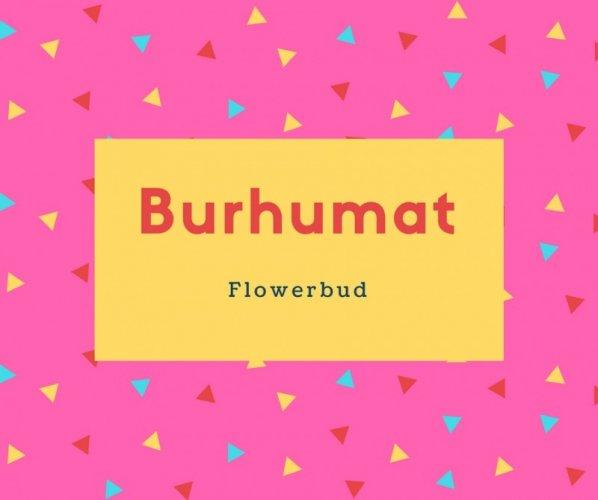 Burhumat Name Meaning Flowerbud