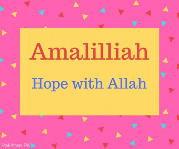 Amalilliah Name Meaning Hope with Allah.
