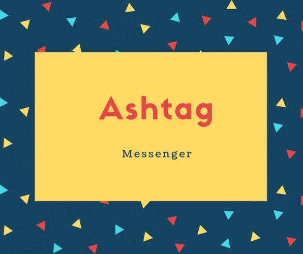 Ashtag Name Meaning Messenger
