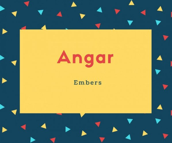Angar Name Meaning Embers