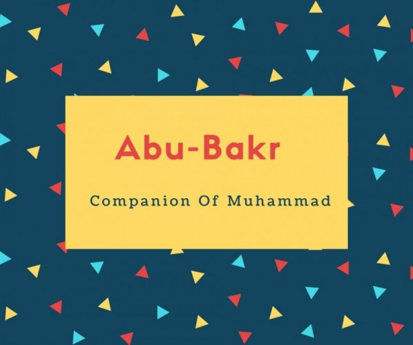 What is Abu-Bakr Name Meaning In Urdu - Abu-Bakr Meaning is