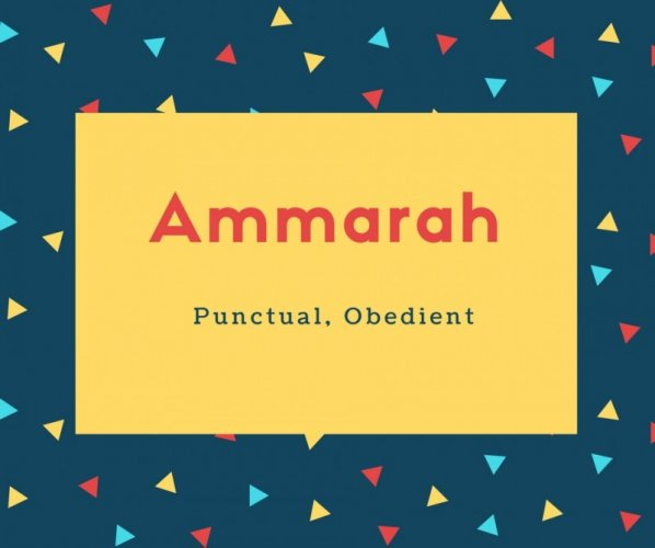 Ammarah Name Meaning Punctual, Obedient