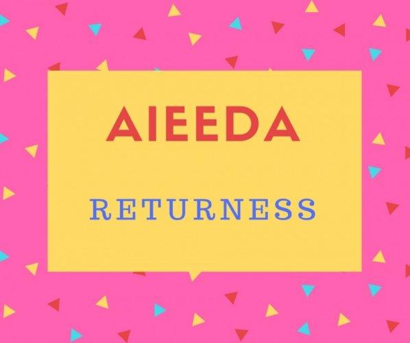 Aieeda Name Meaning Returness