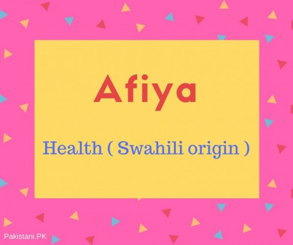 Afiya name meaning Health ( Swahili origin ).