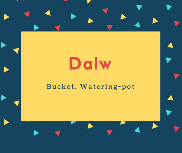 Dalw Name Meaning Bucket, Watering-pot
