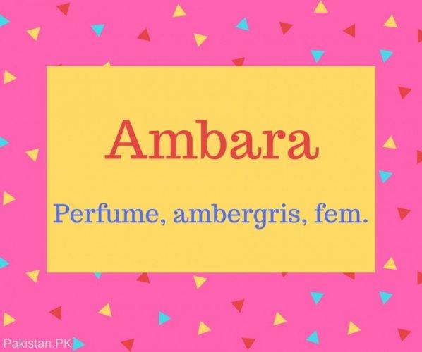 Ambara Name Meaning Perfume, ambergris, fem..