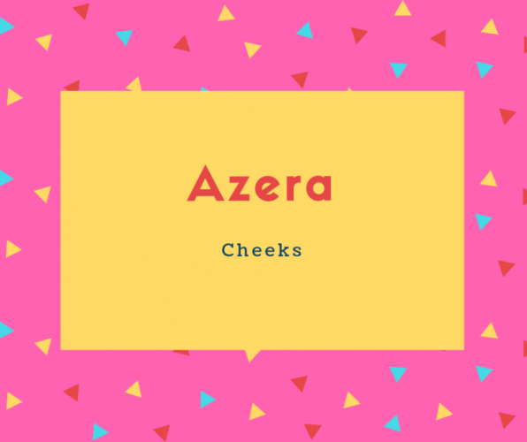 Azera Name Meaning Cheeks