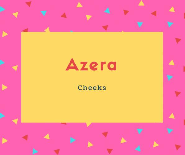 Azera Name Meaning Cheeks