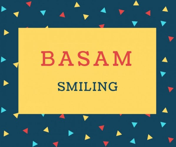 Basam Name meaning Smiling.
