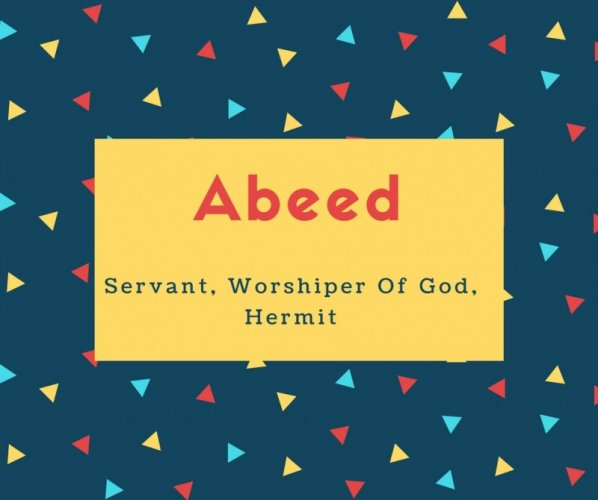 Abeed Name Meaning Servant, Worshiper Of God, Hermit