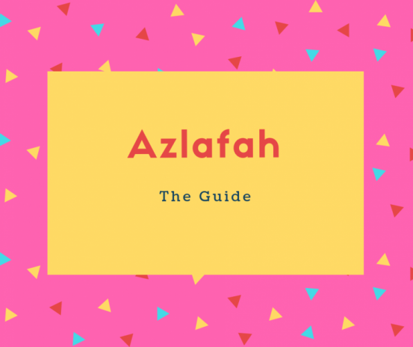 Azlafah Name Meaning The Guide