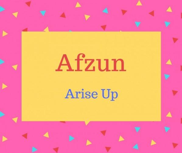 Afzun name meaning Arise Up