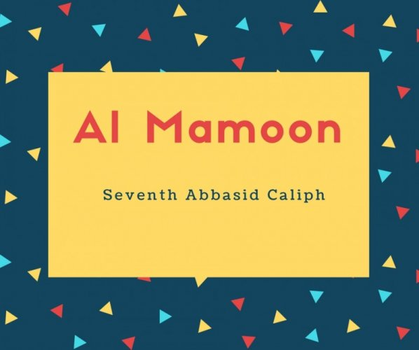 What is Al Mamoon Name Meaning In Urdu - Al Mamoon Meaning