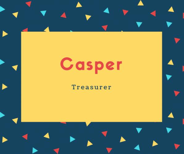 Casper Name Meaning Treasurer