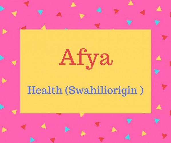 Afya name meaning Health (Swahiliorigin )