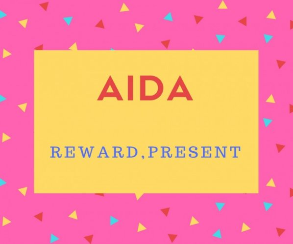 Aida Name Meaning Reward,Present