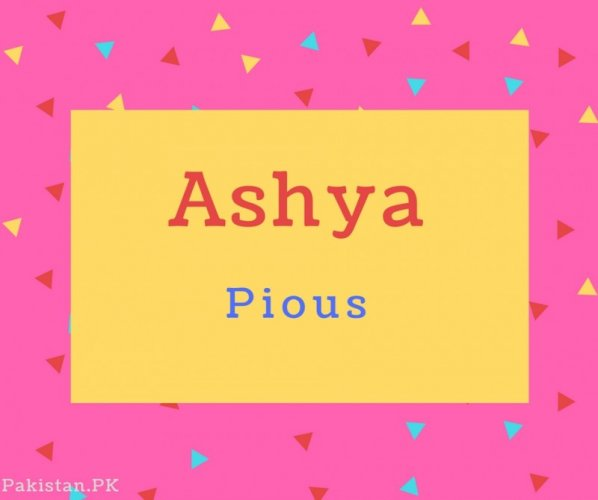 Ashya name Meaning Pious.