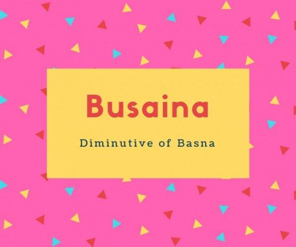 Busaina Name Meaning Diminutive of Basna