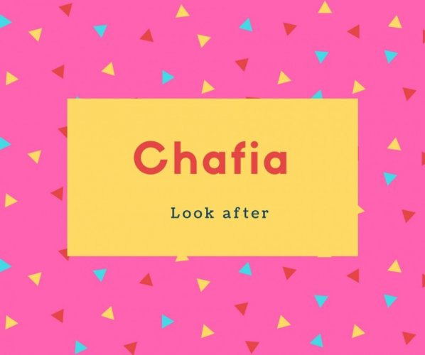 Chafia Name Meaning look after