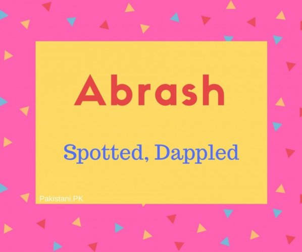 Abrash Name Meaning Spotted, Dappled.
