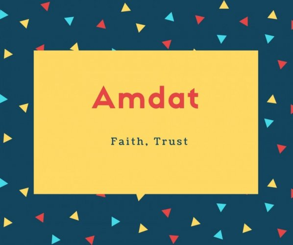 Amdat Name Meaning Faith, Trust