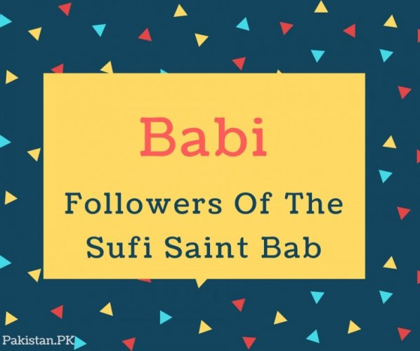 Babi Name Meaning In Followers Of The Sufi Saint Bab