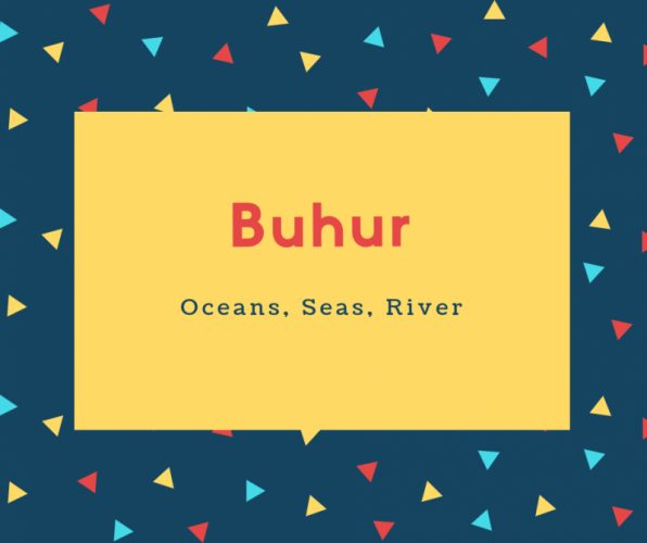 Buhur Name Meaning Oceans, Seas, River